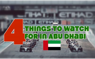 Abu Dhabi Grand Prix Preview: Final Formula 1 Race – 4 Things To Watch
